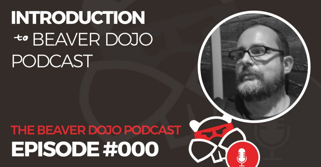 000-introduction-to-beaver-dojo-podcast